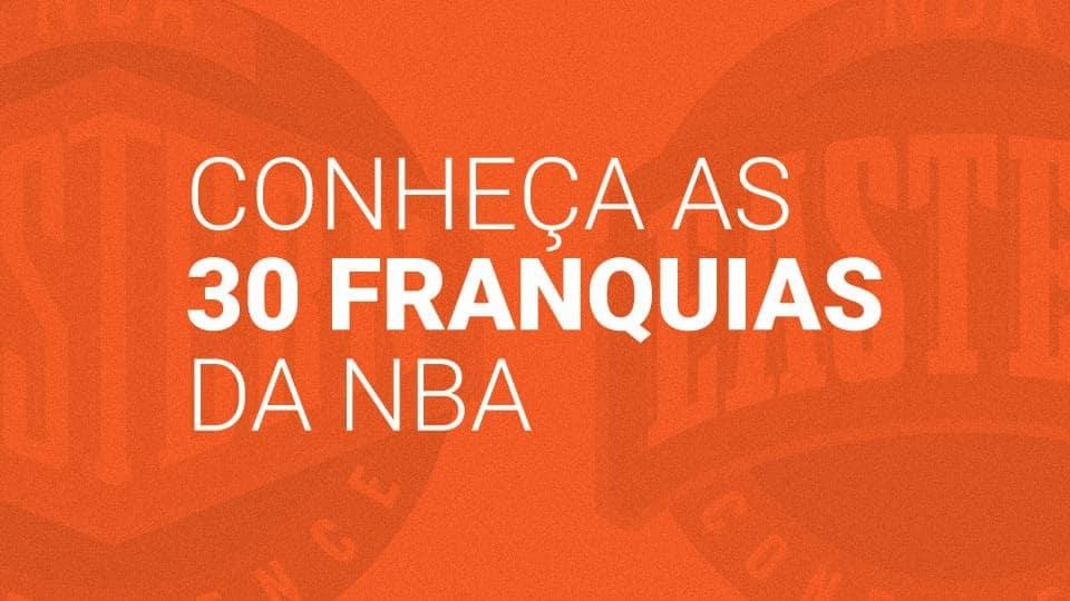 Times da NBA: Elencos, Histórias, Títulos e Recordes das 30