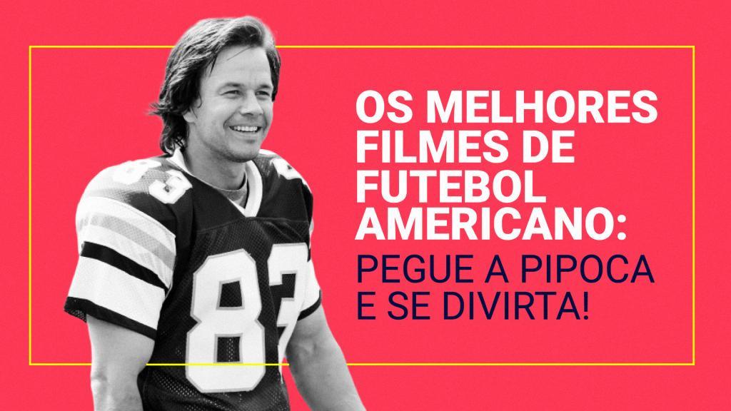 1d18b25bf Os melhores filmes de futebol americano da história  pegue a pipoca e se  divirta!