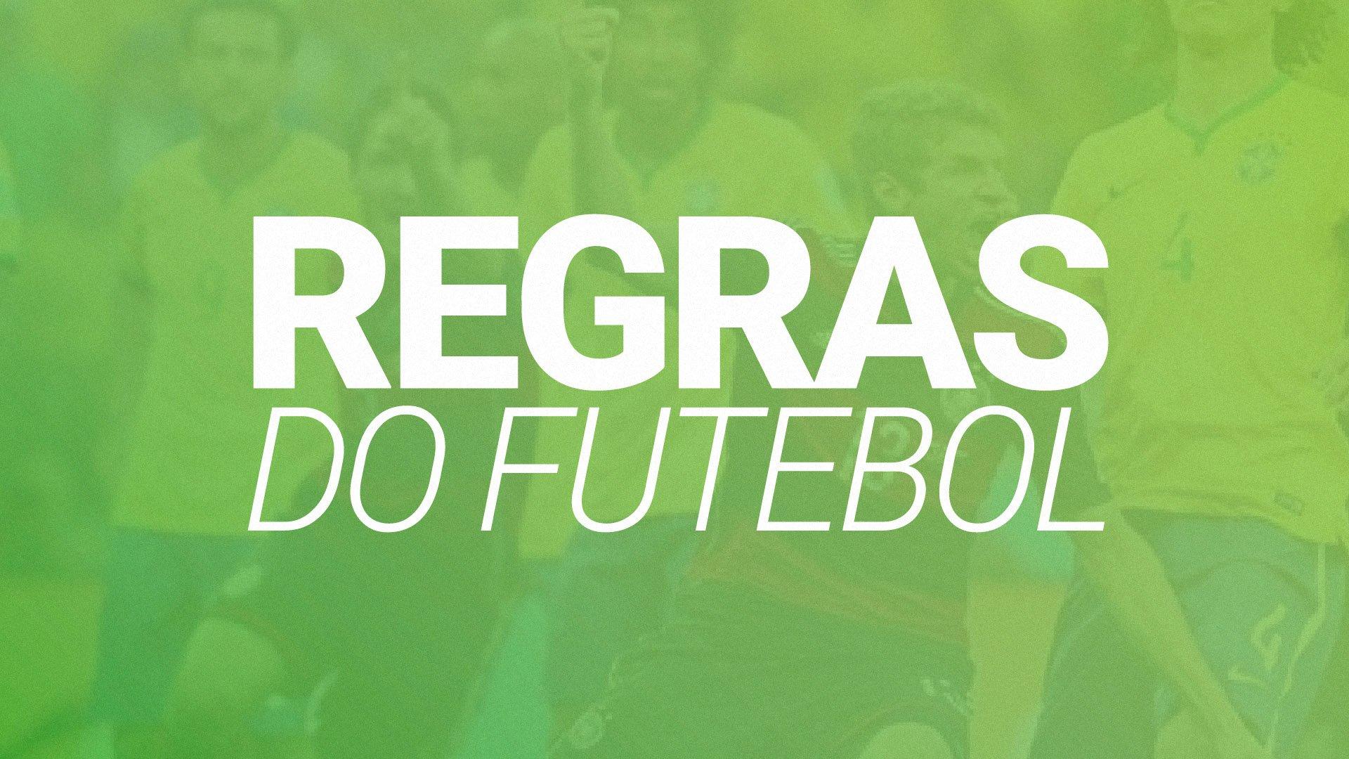 Regras do Futebol em 2020: Veja nosso guia com fotos e vídeos