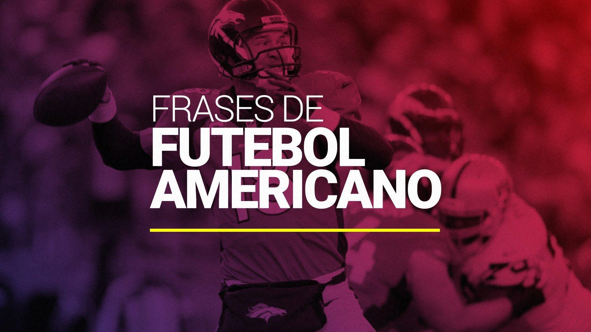 45 Frases De Futebol Americano Motivação E Superação