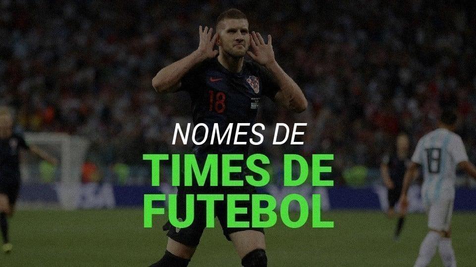 Nomes De Times De Futebol Mais De 600 Clubes Ao Redor Do Mundo